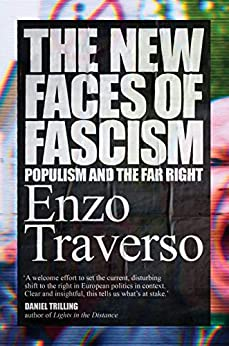 The New Faces of Fascism: Populism and the Far Right by [Traverso, Enzo]