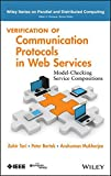 Verification of Communication Protocols in Web Services: Model-Checking Service Compositions (Wiley Series on Parallel and Dis..