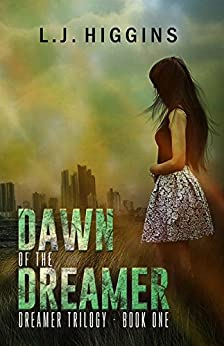 Dawn of the Dreamer (Dreamer Trilogy Book 1) by [Higgins, L J]