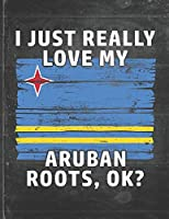 I Just Really Like Love My Aruban Roots: Aruba Pride Personalized Customized Gift  Undated Planner Daily Weekly Monthly Calendar Organizer Journal