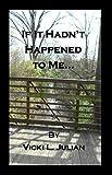 If It Hadn't Happened to Me