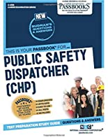 Public Safety Dispatcher California Highway Patrol (Career Examination)
