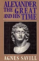 Alexander the Great and His Time (Dorset Oress Reprints Series)