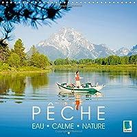 Peche - Eau, calme et nature 2015: Bonne peche ! - Pecher dans un cadre naturel magnifique (Calvendo Sportif)