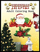 CHRISTMAS Adult Coloring Book: A Christmas Coloring Books with Fun Easy and Relaxing Pages Gifts for Boys Girls Kids