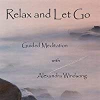 Relax & Let Go by Alexandra Windsong
