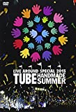TUBE LIVE AROUND SPECIAL 2013 HANDMADE SUMMER [DVD] 画像