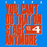 Vol. 4-You Can't Do That on Stage Anymore - Frank Zappa