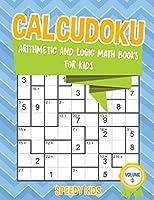 Calcudoku: Arithmetic and Logic Math Books for Kids - Volume 3