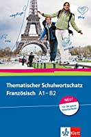 Thematischer Schulwortschatz Franzoesisch (A1-B2)