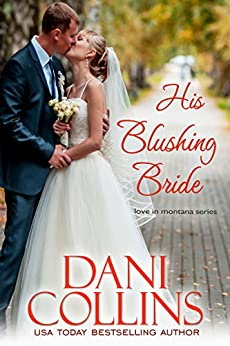 His Blushing Bride (Love in Montana Book 4) by [Collins, Dani]