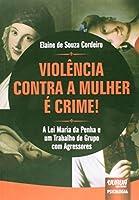 Violência Contra a Mulher É Crime!