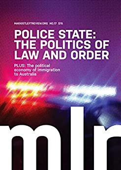 Marxist Left Review 17: Police State: The Politics of Law and Order by [Alternative, Socialist]