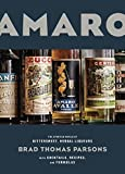 Amaro: The Spirited World of Bittersweet, Herbal Liqueurs, with Cocktails, Recipes, and Formulas 画像
