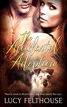 The Accidental Adoption: A Shifter Romance Novella by [Felthouse, Lucy]