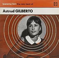 Ipanema Girl: The Very Best Of - Astrud Gilberto by Astrud Gilberto (2014-06-10)