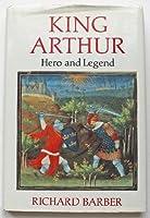 King Arthur: Hero and Legend