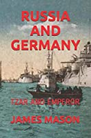 RUSSIA AND GERMANY: TZAR AND EMPEROR