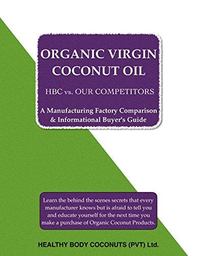 Organic Virgin Coconut Oil: A Manufacturer Comparison (English Edition)
