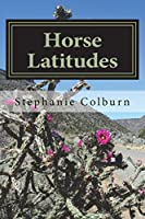 Horse Latitudes: Collected Poems and Anecdotes