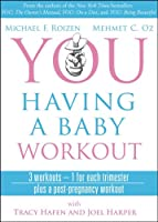 You Having a Baby Workout: 3 Workouts - 1 for Each Trimester, Plus a Post-Pregnancy Workout [DVD]