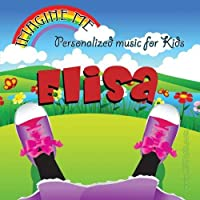 Imagine Me - Personalized just for Elisa - Pronounced (Ell-Liss-Ah)【CD】 [並行輸入品]