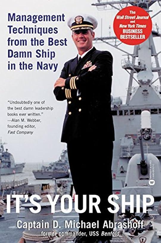 材料対称信頼できるIt's Your Ship: Management Techniques from the Best Damn Ship in the Navy (English Edition)