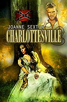 [Sexton, Joanne]のCharlottesville: An American Civil War Romance (English Edition)
