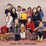 Freak Smile (Jpn) (24bt) by Spank Happy (2007-10-24)