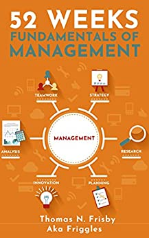 52 Weeks: Fundamentals of Management by [Frisby, Thomas]