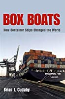 Box Boats: How Container Ships Changed the World by Brian J. Cudahy(2007-12-17)