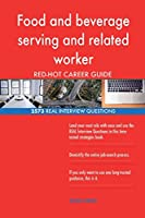 Food and Beverage Serving and Related Worker Red-Hot Career; 2573 Real Interview