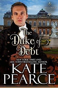 The Duke of Debt (Millcastle Book 3) by [Pearce, Kate]