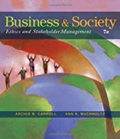 Business & Society: Ethics and Stakeholder Management