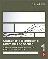 Coulson and Richardson's Chemical Engineering: Volume 1A: Fluid Flow: Fundamentals and Applications (Coulson & Richardson's Chemical Engineering)