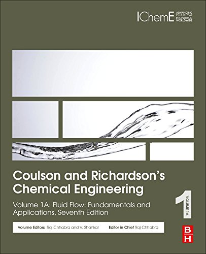 Download Coulson and Richardson's Chemical Engineering: Volume 1A: Fluid Flow: Fundamentals and Applications (Coulson & Richardson's Chemical Engineering) 0081010990