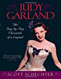 Judy Garland: The Day-by-day Chronicle of a Legend