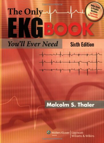 Download The Only EKG Book You'll Ever Need (Thaler, Only EKG Book You'll Ever Need) 1605471402