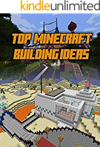 Top Ideas for Minecraft Architecture Project (Minecraft Build Ideas Book 1) (English Edition)