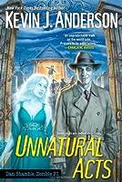 Unnatural Acts (Dan Shamble Zombie P. I.)