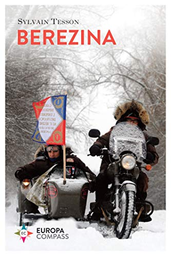 Berezina: From Moscow to Paris Following Napoleon's Epic Fail (English Edition)