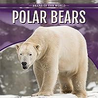 Polar Bears (Bears of the World)