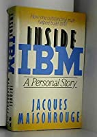 Inside IBM: A Personal Story