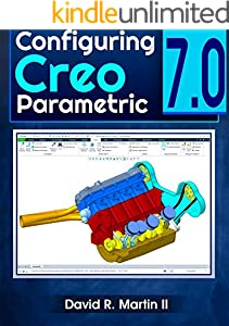 Configuring Creo Parametric 7.0 (Creo Power Users Book 6) (English Edition)
