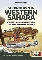 Showdown in Western Sahara: Air Warfare over the Last African Colony, 1945-1975 (Africa@war)