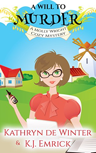 A Will to Murder (A Molly Wright Cozy Mystery Book 1) (English Edition)の詳細を見る