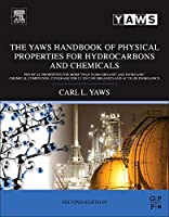 The Yaws Handbook of Physical Properties for Hydrocarbons and Chemicals, Second Edition: Physical Properties for More Than 54,000 Organic and Inorganic Chemical Compounds, Coverage for C1 to C100 Organics and Ac to Zr Inorganics