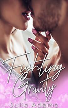 Fighting Gravity by [Adams, Julie]