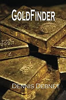 GoldFinder (Adam Cartwright Trilogy Book 3) by [Debney, Dennis]