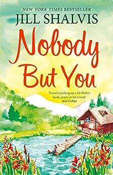 Nobody But You: Cedar Ridge 3 by [Shalvis, Jill]